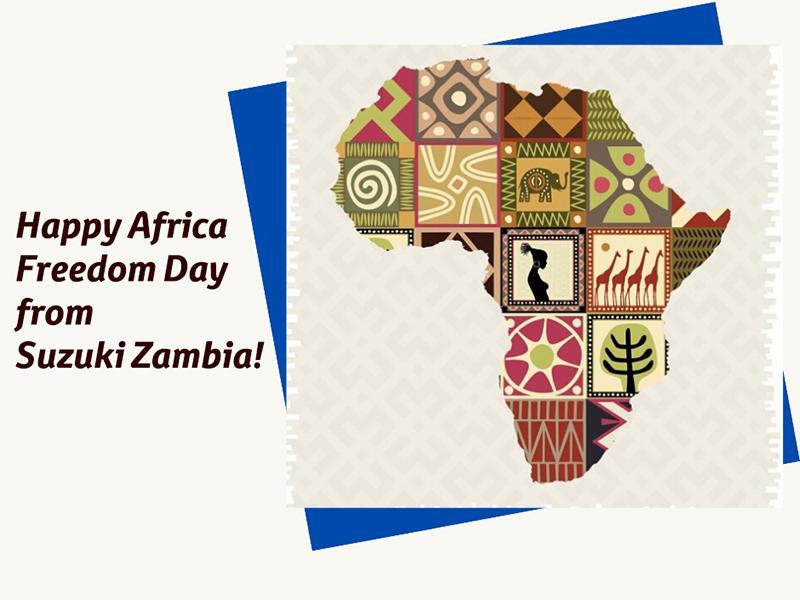 Suzuki Zambia wishes you happy Africa Freedom Day!