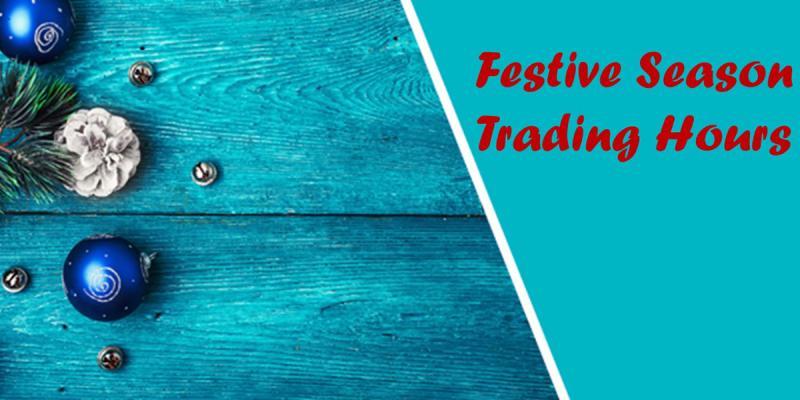 Festive Season Trading Hours
